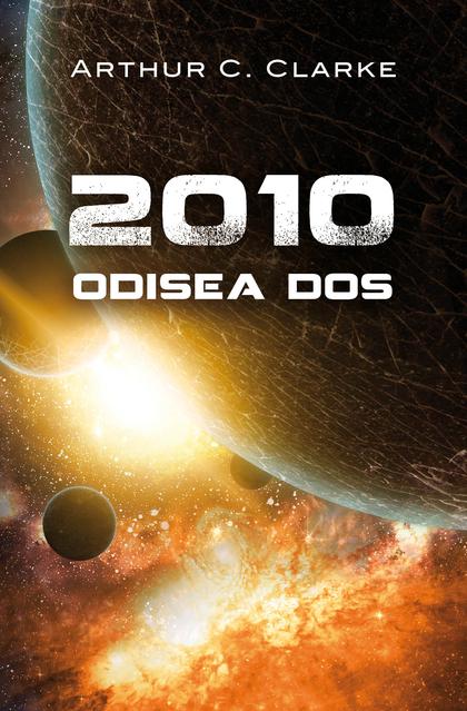 2010: ODISEA DOS (ODISEA ESPACIAL 2).