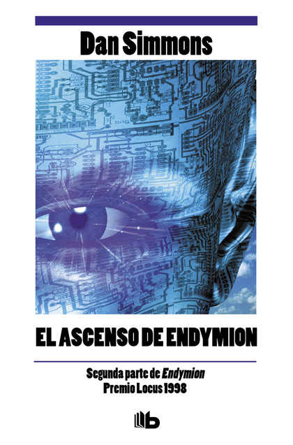 LOS CANTOS DE HYPERION IV. EL ASCENSO DE ENDYMION