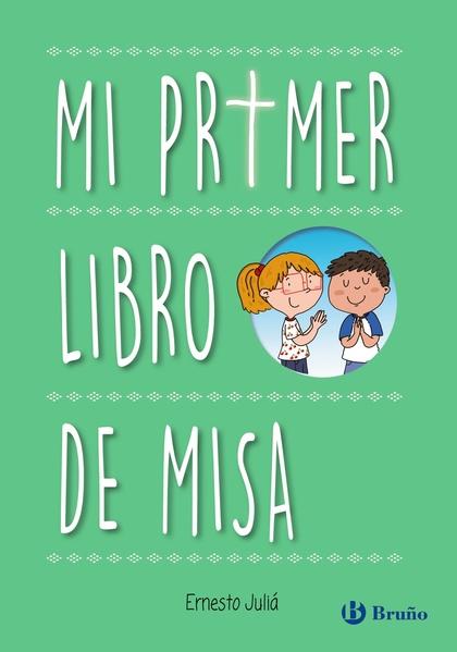 MI PRIMER LIBRO DE MISA.