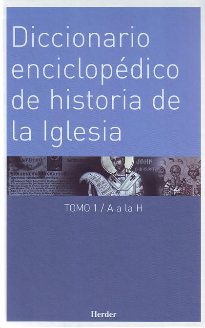 DICCIONARIO ENCICLOPÉDICO DE HISTORIA DE LA IGLESIA