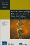 PREVENCIÓN DE RIESGOS LABORALES EN ESPAÑA: VISIÓN BLOBAL, ENFOQUE PRÁCTICO Y RETOS DE FUTURO