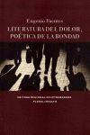 LITERATURA DEL DOLOR : POÉTICA DE LA BONDAD