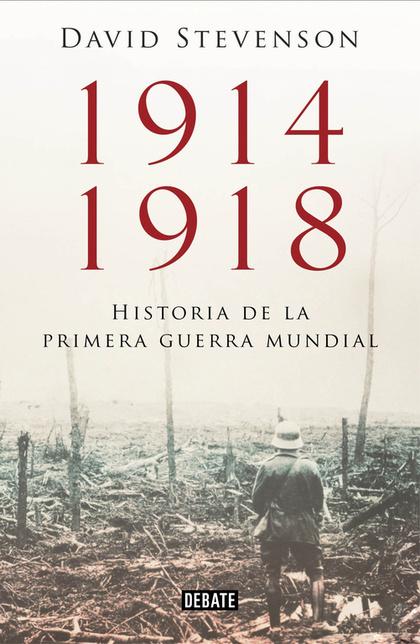 1914-1918. LA HISTORIA DE LA PRIMERA GUERRA MUNDIAL.