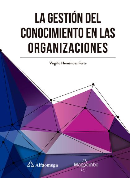 LA GESTIÓN DEL CONOCIMIENTO EN LAS ORGANIZACIONES.