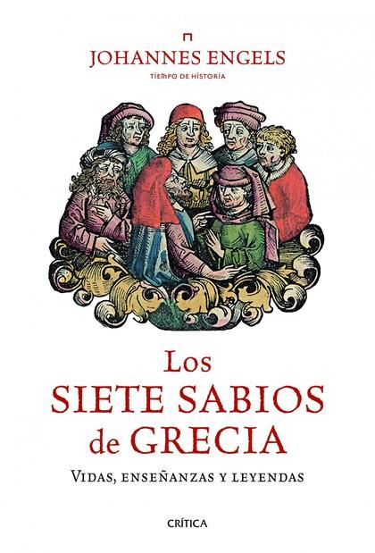 LOS SIETE SABIOS DE GRECIA : VIDAS, ENSEÑANZAS Y LEYENDAS