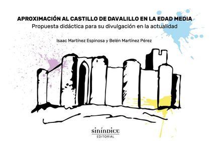 APROXIMACIÓN AL CASTILLO DE DAVALILLO EN LA EDAD MEDIA. PROPUESTA DIDÁCTICA PARA SU DIVULGACIÓN