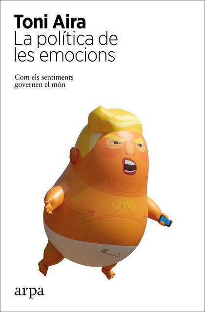 LA POLÍTICA DE LES EMOCIONS                                                     COM ELS SENTIME