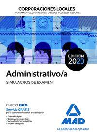 ADMINISTRATIVO;A DE CORPORACIONES LOCALES. SIMULACROS DE EXAMEN