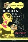 ROBOTS EN EL TIEMPO, DE ISAAC ASIMOV. EMPERADOR