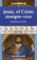 JESUS, EL CRISTO SIEMPRE VIVO.
