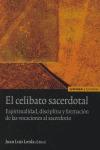 EL CELIBATO SACERDOTAL: ESPIRITUALIDAD, DISCIPLINA Y FORMACIÓN DE LAS