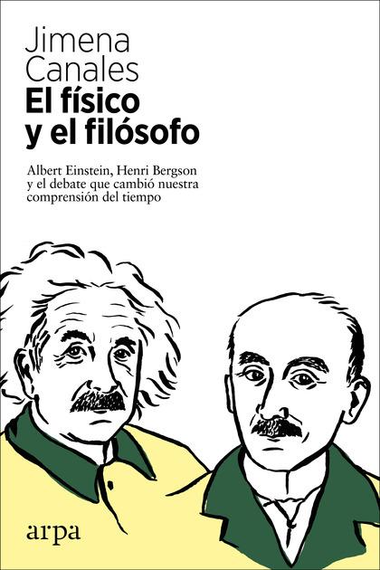 EL FÍSICO Y EL FILÓSOFO                                                         EINSTEIN, BERGS