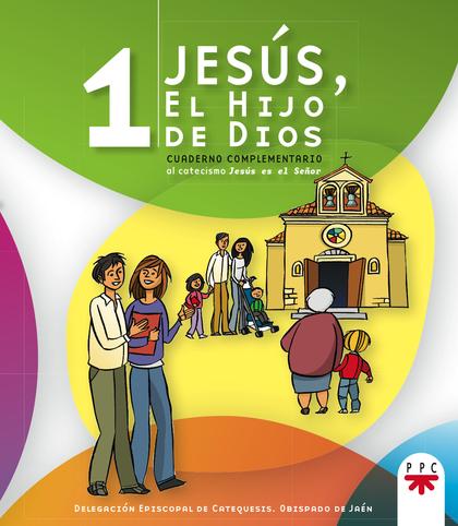 JESÚS, EL HIJO DE DIOS 1. CUADERNO COMPLEMENTARIO AL CATECISMO JESÚS ES EL SEÑOR