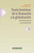 TEORIA FEMINISTA: DE LA ILUSTRACION A LA GLOBALIZACION VOL. II.