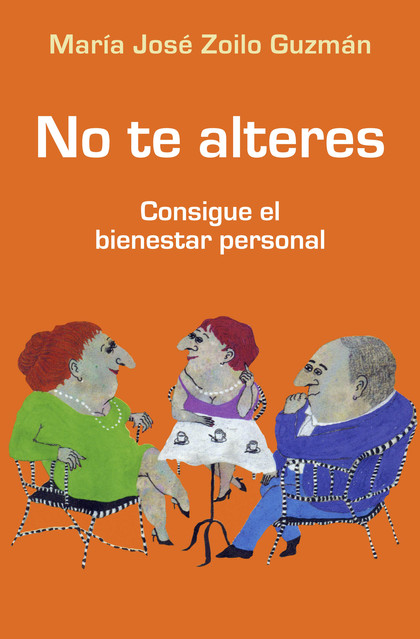 NO TE ALTERES. CONSIGUE EL BIENESTAR PERSONAL