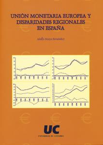 UNIÓN MONETARIA EUROPEA Y DISPARIDADES REGIONALES EN ESPAÑA