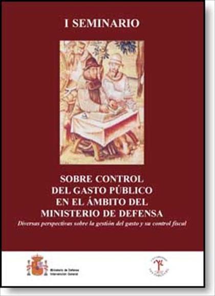 SOBRE CONTROL DEL GASTO PÚBLICO EN EL ÁMBITO DEL MINISTERIO DE DEFENSA : DIVERSAS PERSPECTIVAS