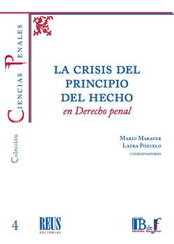LA CRISIS DEL PRINCIPIO DEL HECHO EN DERECHO PENAL.
