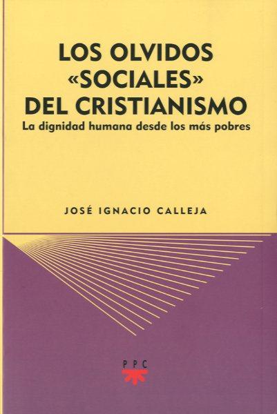LOS OLVIDOS ´SOCIALES´ DEL CRISTIANISMO : LA DIGNIDAD HUMANA DESDE LOS MÁS POBRES