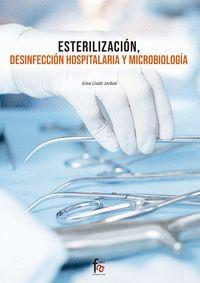 ESTERILIZACION, DESINFECCION HOSPITALARIA Y MICROBIOLOGICA.