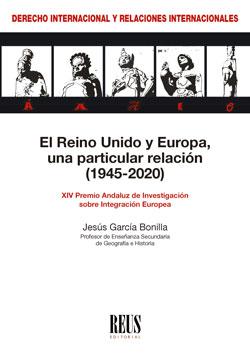 EL REINO UNIDO Y EUROPA, UNA PARTICULAR RELACIÓN (1945-2020).
