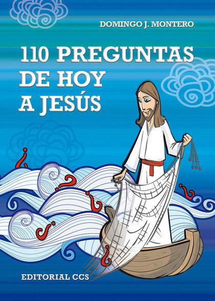 110 PREGUNTAS DE HOY A JESÚS