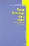 MANUAL DE PSICOLOGÍA CLÍNICA INFANTIL: TÉCNICAS DE EVALUACIÓN Y TRATAMIENTO