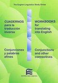 CUADERNOS PARA LA TRADUCCIÓN INVERSA. CONJUNCIONES Y PALABRAS AFINES - WORKBOOKS FOR TRANSLATIN