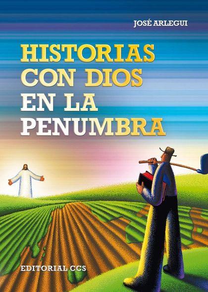HISTORIAS CON DIOS EN LA PENUMBRA