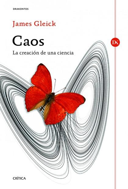 CAOS : LA CREACIÓN DE UNA CIENCIA