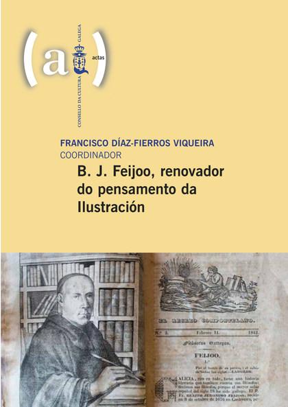 B. J. FEIJOO, RENOVADOR DO PENSAMENTO DA ILUSTRACIÓN.