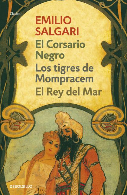 LOS TIGRES DE MOMPRACEM \ EL REY DEL MAR \ EL CORSARIO NEGRO.