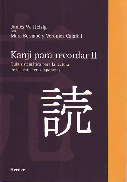 KANJI PARA RECORDAR II: CURSO PARA APRENDER A LEER LOS CARACTERES JAPO