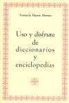 USO Y DISFRUTE DE DICCIONARIOS Y ENCICLOPEDIAS.