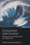 EL TSUNAMI INFORMATIVO: PANORAMA COMUNICATIVO DEL SIGLO XXI