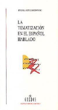 LA TEMATIZACIÓN EN EL ESPAÑOL HABLADO