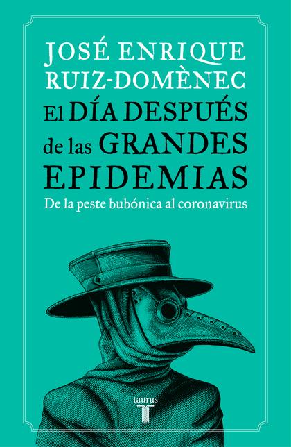 EL DÍA DESPUÉS DE LAS GRANDES EPIDEMIAS                                         DE LA PESTE AL