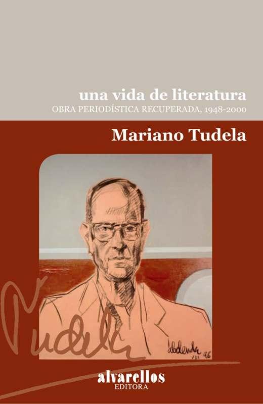 UNA VIDA DE LITERATURA, 1948-2000 : OBRA PERIODÍSTICA RECUPERADA