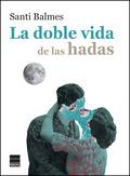 LA DOBLE VIDA DE LAS HADAS.