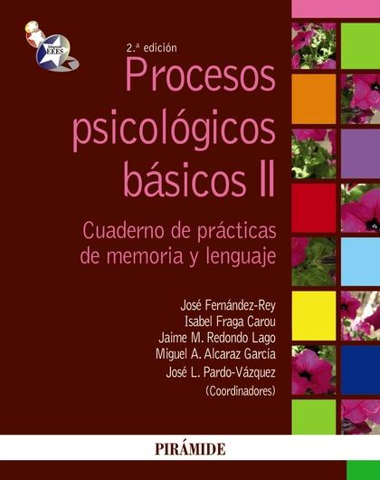 PROCESOS PSICOLÓGICOS BÁSICOS II. MANUAL Y CUADERNO DE PRÁCTICAS DE MEMORIA Y LENGUAJE