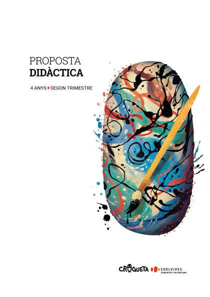 PROJECTE CROQUETA - 4 ANYS : SEGON TRIMESTRE. PROPOSTA DIDÀCTICA.