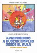 APRENDIENDO A BUSCAR EMPLEO DESDE EL AULA : TALLER DE ORIENTACIÓN LABORAL