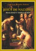 JESÚS DE NAZARET : REALIDAD Y FABULACIÓN