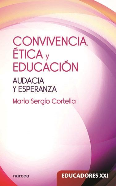 CONVIVENCIA, ÉTICA Y EDUCACIÓN                                                  AUDACIA Y ESPER