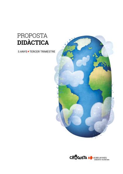 PROJECTE CROQUETA - 5 ANYS : TERCER TRIMESTRE. PROPOSTA DIDÀCTICA