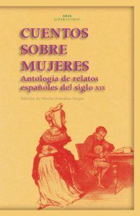 CUENTOS SOBRE MUJERES: ANTOLOGÍA DE RELATOS ESPAÑOLES DEL SIGLO XIX