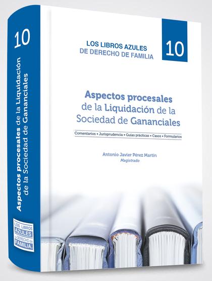 ASPECTOS PROCESALES DE LA LIQUIDACIÓN DE LA SOCIEDAD DE GANANCIALES.