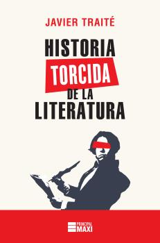 HISTORIA TORCIDA DE LA LITERATURA.
