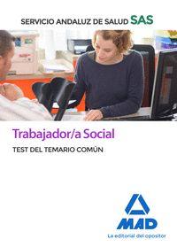 TRABAJADOR;A SOCIAL DEL SERVICIO ANDALUZ DE SALUD. TEST DEL TEMARIO COMÚN