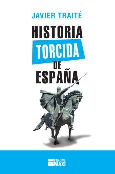 HISTORIA TORCIDA DE ESPAÑA.